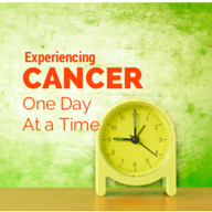 Experiencing Cancer is best taken one step at a time, one day at a time.